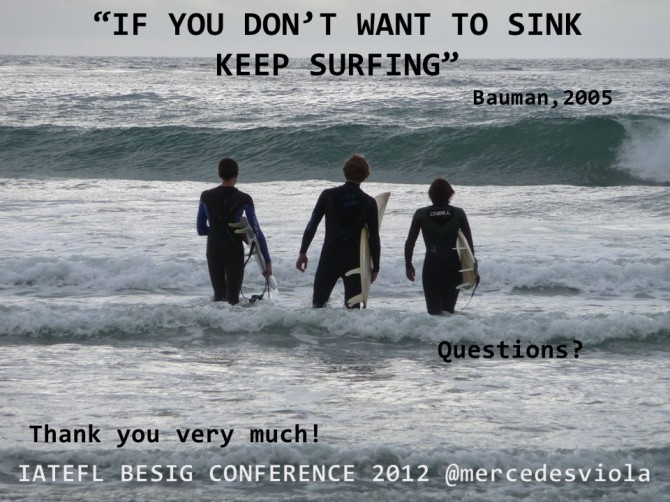 three surfers entering the sea. It says: If you don't want to sink, keep surfing, Bauman 2005. Thank you very much. IATEFL BESIG Conference 2021 @mercedesviola